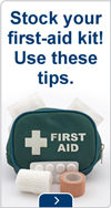 Stock your first-aid kit! Use these tips.