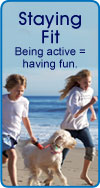 Staying Fit: Being active = having fun.
