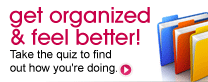 get organized and feel better! Take the quiz to find out how you're doing.