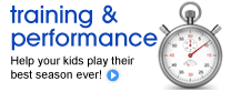 Training & Performance: Help your kids play their best season ever!