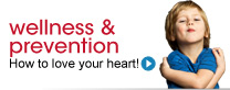 Wellness and prevention. How to love your heart!