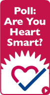 Poll: Are you Heart Smart?