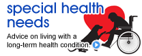 Special Health Needs: Advice on living with a long-term health condition.