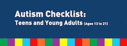 Autism Special Needs Checklist: Teens & Young Adults