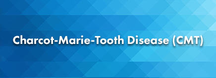 Charcot-Marie-Tooth Disease (CMT)