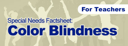 Color Blindness Special Needs Factsheet