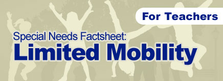 Limited Mobility Factsheet (for Schools)