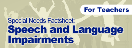 Speech and Language Impairments Factsheet (for Schools)