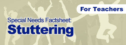 Stuttering Factsheet (for Schools)