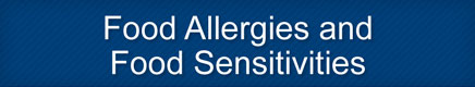 Food Allergies and Food Sensitivities