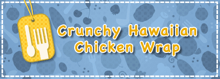 Crunchy Hawaiian Chicken Wrap
