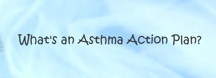 What's an Asthma Action Plan?
