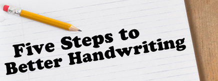 Five Steps to Better Handwriting