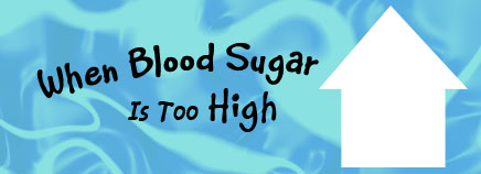 When Blood Sugar Is Too High