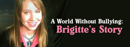 A World Without Bullying: Brigitte's Story