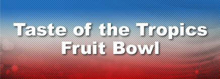 Taste of the Tropics Fruit Bowl