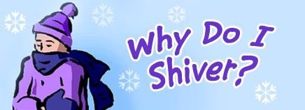 Why Do I Shiver?