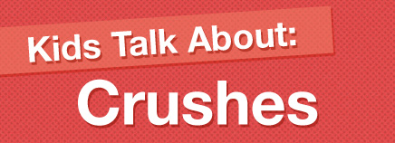 Kids Talk About: Crushes (Video)