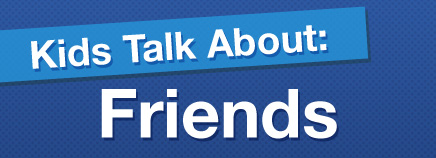 Kids Talk About: Friends (Video)