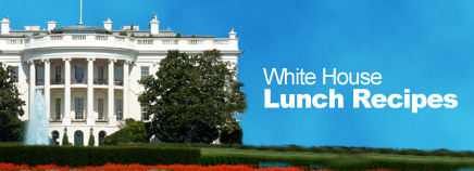 White House Lunch Recipes