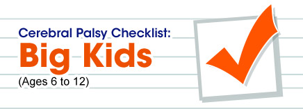 Cerebral Palsy Checklist: Big Kids