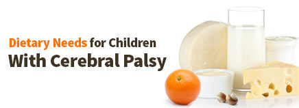 Dietary Needs for Kids With Cerebral Palsy