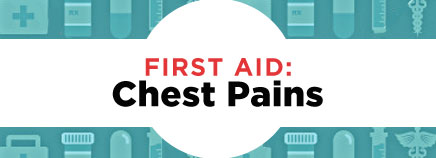 First Aid: Chest Pains