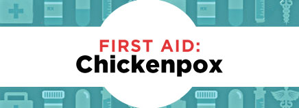 First Aid: Chickenpox