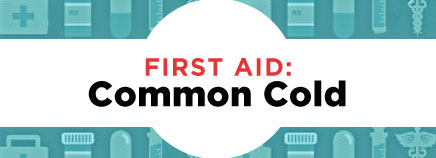 First Aid: Common Cold