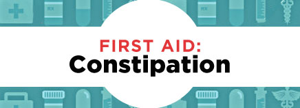 First Aid: Constipation