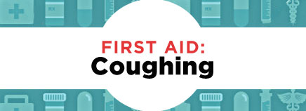 First Aid: Coughing