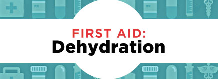 First Aid: Dehydration