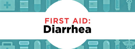 First Aid: Diarrhea