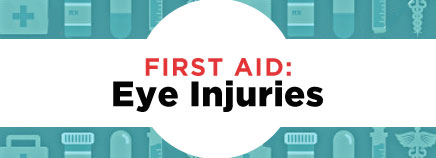 First Aid: Eye Injuries