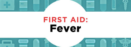 First Aid: Fever