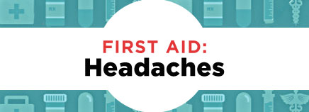 First Aid: Headaches