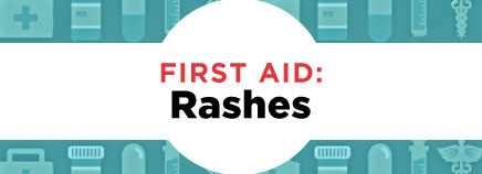 First Aid: Rashes