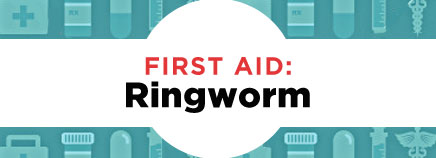 First Aid: Ringworm