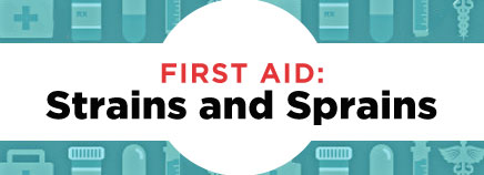 First Aid: Strains and Sprains