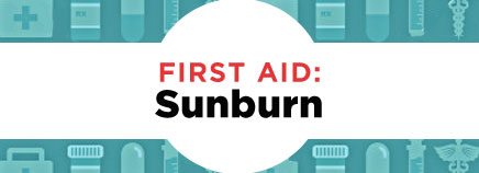 First Aid: Sunburn
