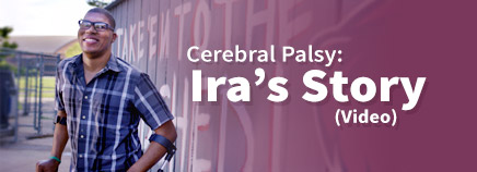 Cerebral Palsy: Ira's Story (Video)