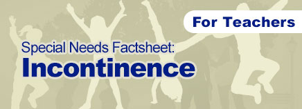 Incontinence Special Needs Factsheet