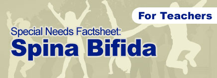 Spina Bifida Special Needs Factsheet