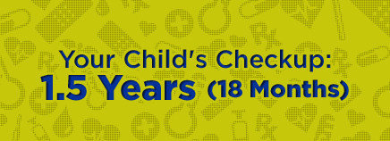 Your Child's Checkup: 1.5 Years (18 Months)
