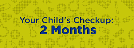 Your Child's Checkup: 2 Months