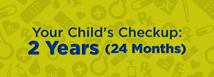 Your Child's Checkup: 2 Years (24 Months)