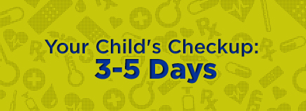 Your Child's Checkup: 3 to 5 Days