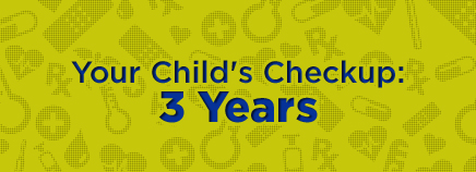 Your Child's Checkup: 3 Years