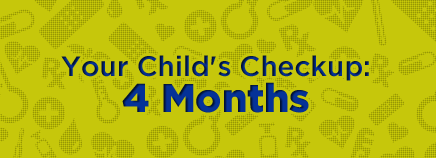 Your Child's Checkup: 4 Months