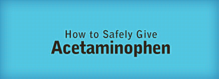 How to Safely Give Acetaminophen